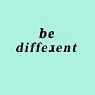 Be Different by ohsotorix3