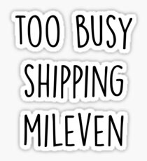 too busy Mileven B Sticker