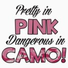 Pretty in Pink, Dangerous in Camo by shakeoutfitters