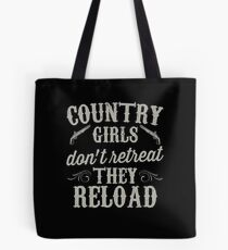 Country Girls Don't Retreat They Reload Pistol Gun  Tote Bag