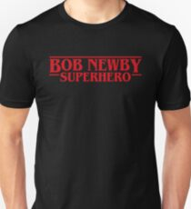 Bob Newby Superhero Stranger Things Inspired Unisex T-Shirt