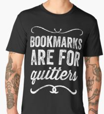 Bookmarks are for quitters - Funny reader Men's Premium T-Shirt