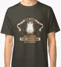 All I Want for Christmas is A PORG! Classic T-Shirt