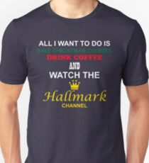 Christmas Drink Coffee And Watch The Hallmark Channel  T-Shirt