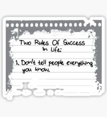 2 Rules Of Success in Life Sticker