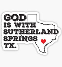God is with Sutherland Springs Texas Sticker