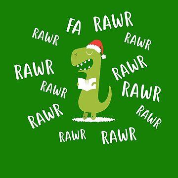 Fa Rawr Rawr Rawr Funny Christmas SingingT-Rex  by CatCrewsDesign