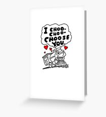 I Choo-Choo-Choose You Funny Train Love Tshirt Greeting Card