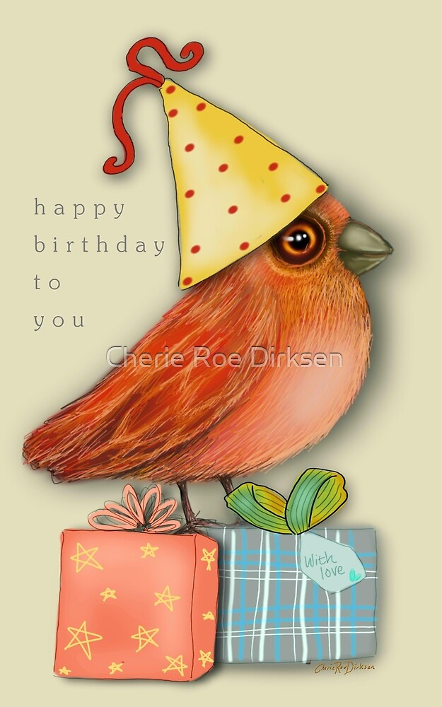 Birthday Bird by Cherie Roe Dirksen
