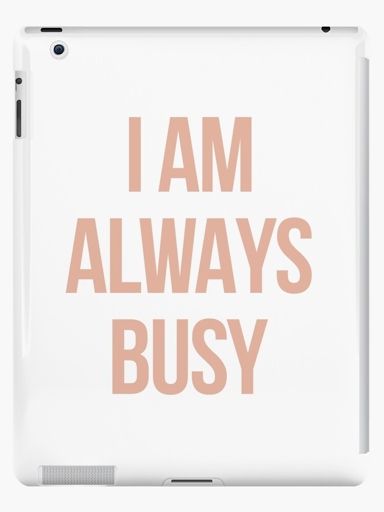 always busy