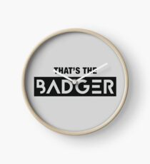 That's the Badger slogan Clock