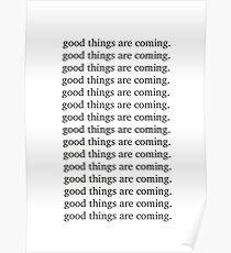 Gute Dinge kommen Inspirierende Motivation Zitat Poster