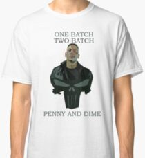 One Batch, Two Batch, Penny & Dime. Frank Castle Classic T-Shirt