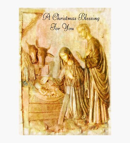 A Christmas Blessing ~ The Nativity Photographic Print