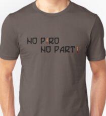 No pyro no party! T-Shirt