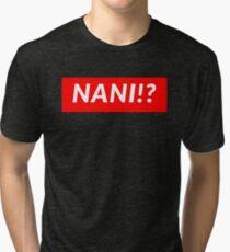 NANI!? Tri-blend T-Shirt