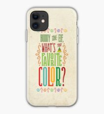 Buddy the Elf - What's Your Favorite Color? iPhone Case