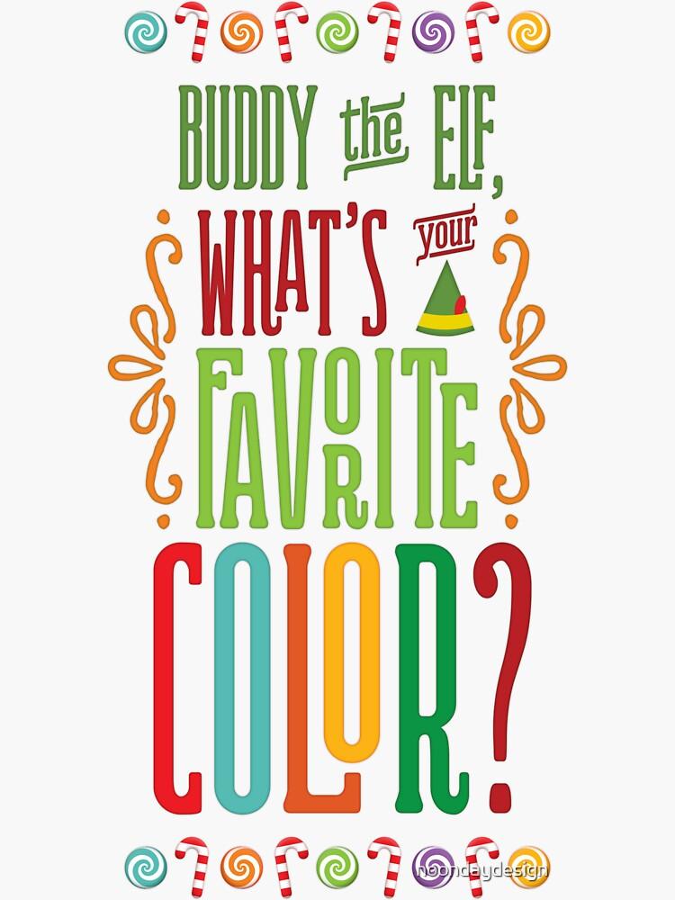 Buddy the Elf - Was ist deine Lieblingsfarbe? von noondaydesign