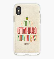 Buddy der Elf! Ich bin ein Cotton-Headed Ninny Muggins! iPhone-Hülle & Cover