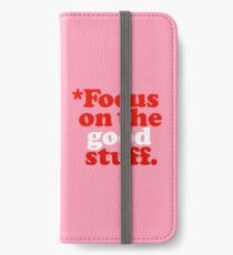 Focus On The Good Stuff {Pink & Red Version} iPhone Wallet/Case/Skin