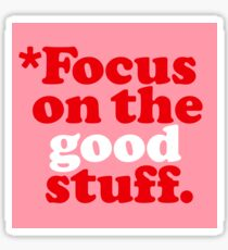 Focus On The Good Stuff {Pink & Red Version} Sticker