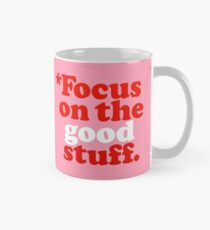 Focus On The Good Stuff {Pink & Red Version} Mug