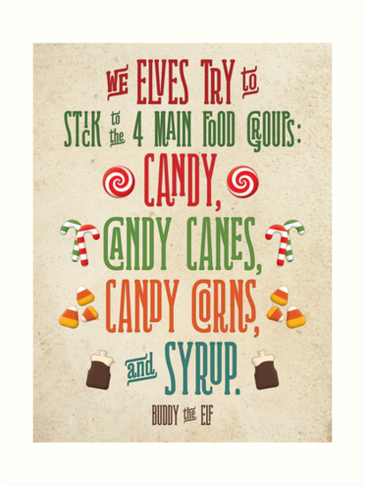 Buddy The Elf The Four Main Food Groups By Noondaydesign