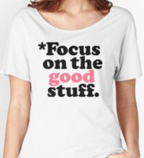 Focus On The Good Stuff {Pink & Red Version} Women's Relaxed Fit T-Shirt