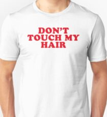 dont touch my hair T-Shirt