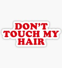 dont touch my hair Sticker