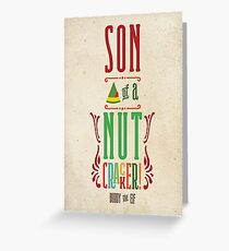 Buddy the Elf - Son of a Nutcracker! Greeting Card