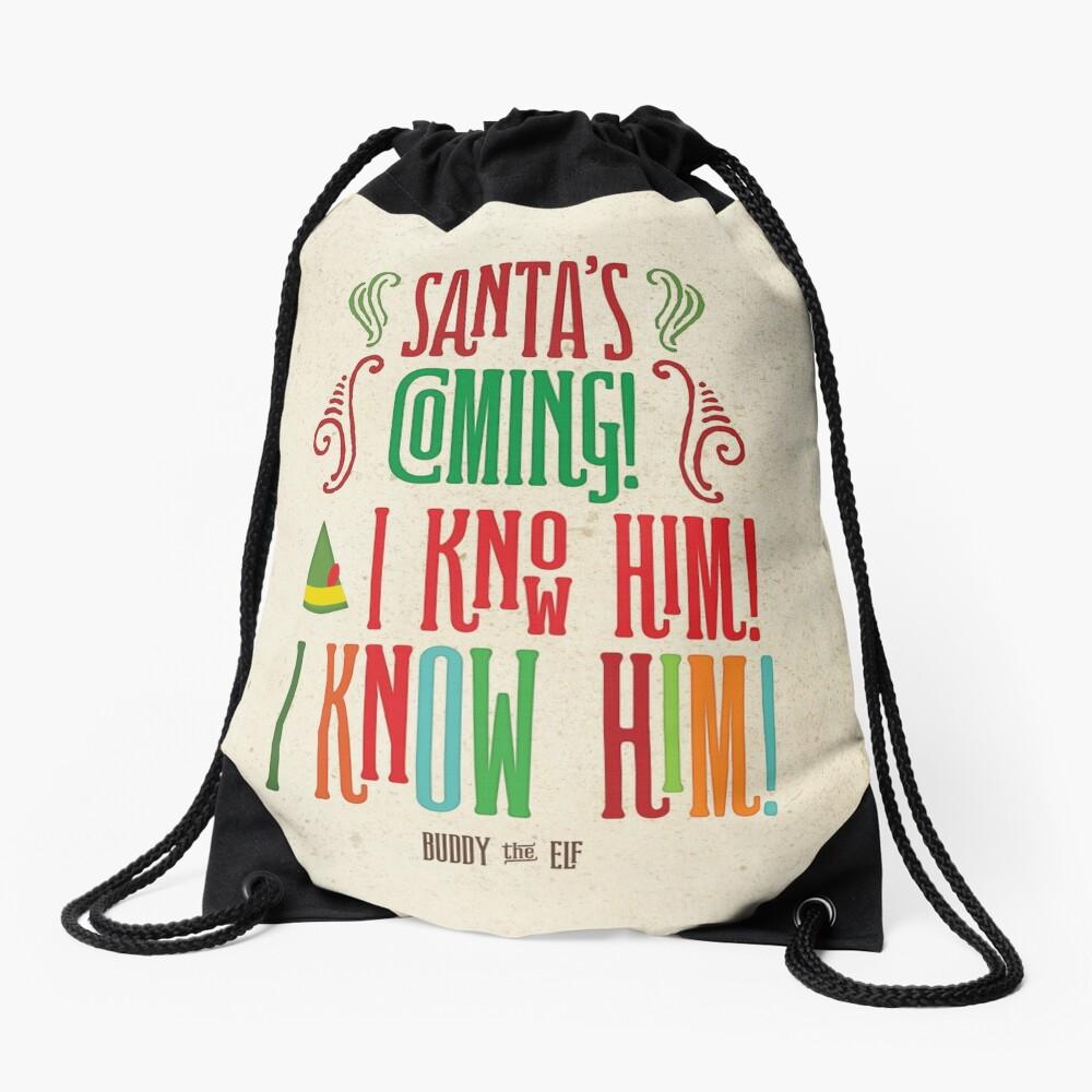 Buddy the Elf! Santa's Coming! I know him!  Drawstring Bag