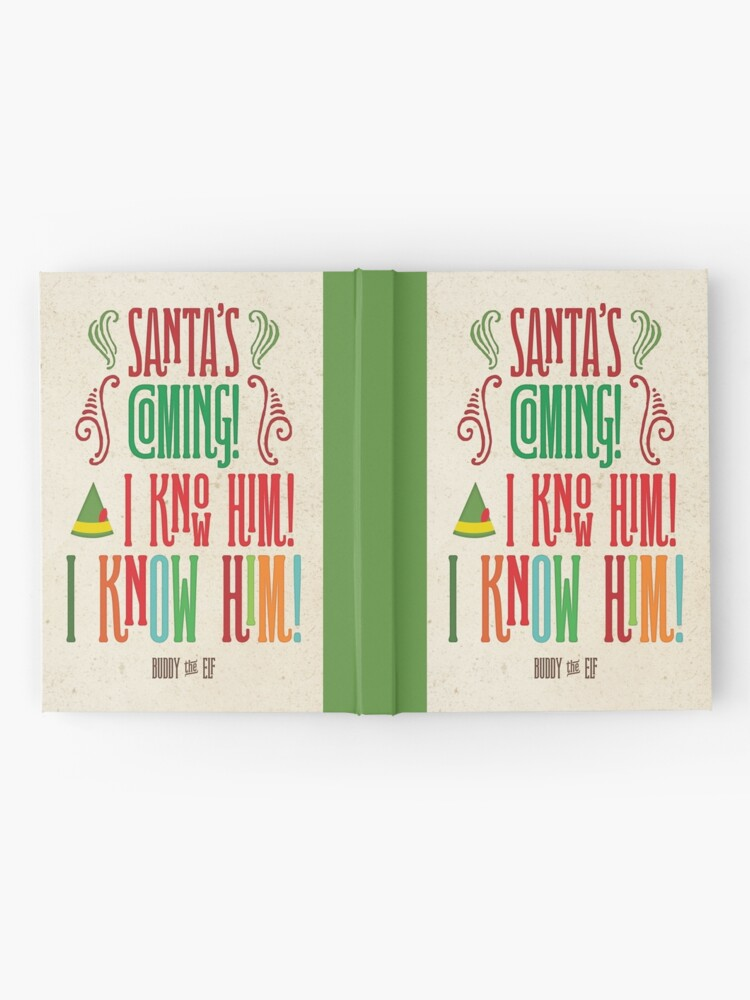 Alternate view of Buddy the Elf! Santa's Coming! I know him!  Hardcover Journal