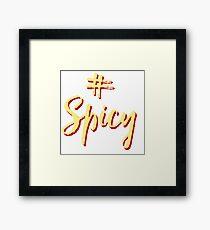 #spicy (white) Framed Print