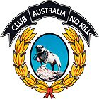 CLUB NO-KILL AUSTRALIA by CLUBNOKILL2027