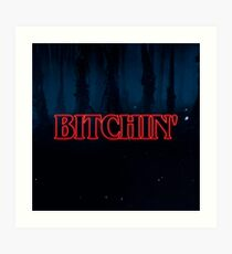 Bitchin' Art Print