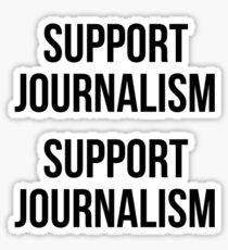 SUPPORT JOURNALISM  Sticker