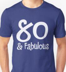 80 & Fabulous Unisex T-Shirt
