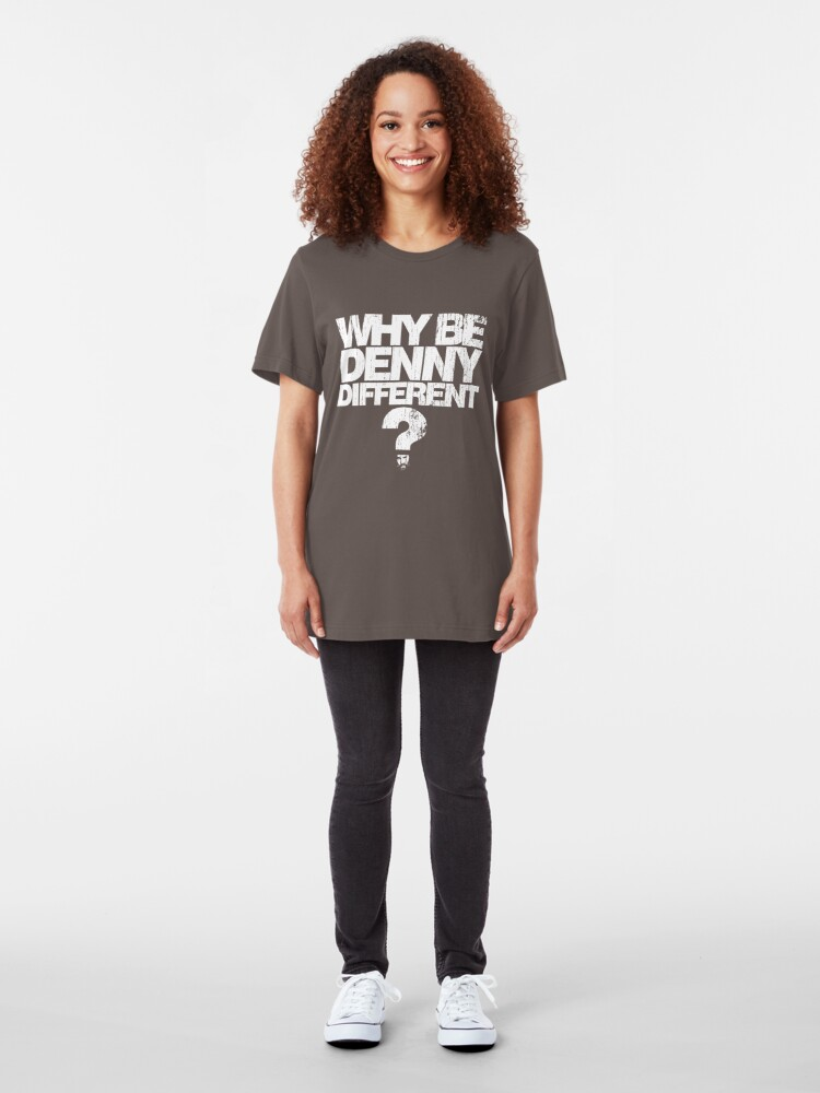 Alternate view of Why be Denny Different? Why??? Slim Fit T-Shirt