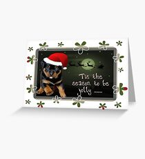 Tis The Season To Be Jolly Cute Rottweiler Christmas Greeting Card