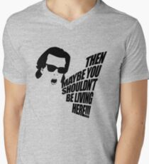 Then Maybe You Shouldn't Be Living Here! Men's V-Neck T-Shirt