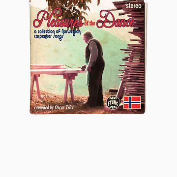 Pleasures of the Dance: a collection of Norwegian Carpenter Songs by brianftang