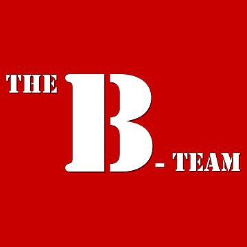 The B-Team by Robzilla178