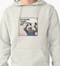The Walking, Talking, I-Don't-Care Man! Pullover Hoodie