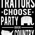 Traitors Party over Country by EthosWear