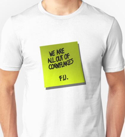 We are all out of cornflakes F.U. T-Shirt