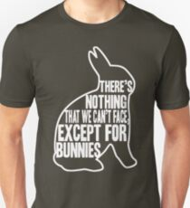 There's nothing that we can't face, except for bunnies Slim Fit T-Shirt