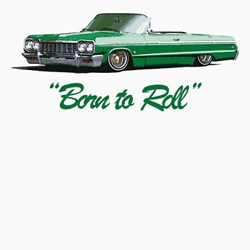Born to roll by Mistakatt