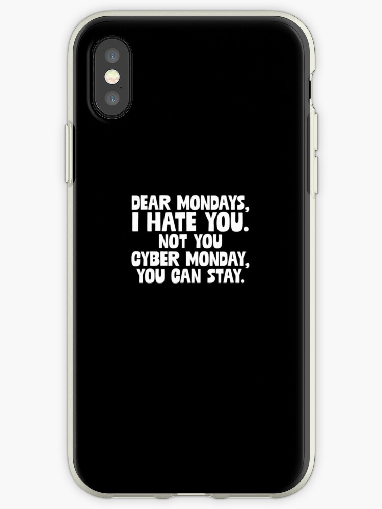 online store 5d0a8 33ee9 'Dear Mondays, I Hate You. Not You Cyber Monday' iPhone Case by Reutmor