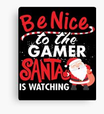 Be Nice To Gamer Santa Is Watching Canvas Print